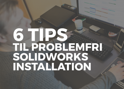 Tips-til-solidworks-installation