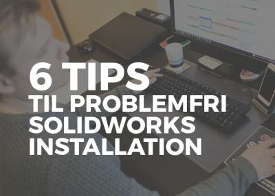 Tips-til-solidworks-installation