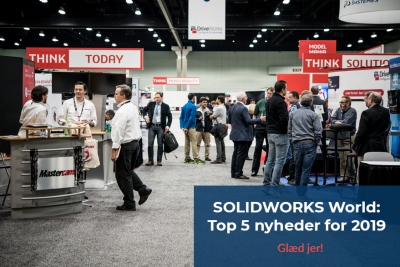 SOLIDWORKS World: Top 5 nyheder for 2019