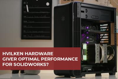 Den bedste hardware til SOLIDWORKS præsenteret af Linus Tech Tips