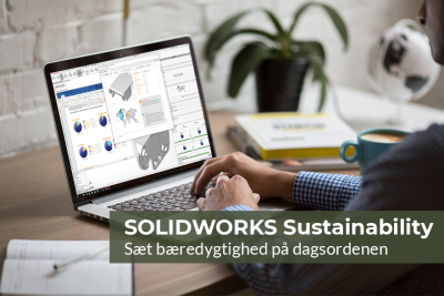 Sæt bæredygtighed på dagsordenen med SOLIDWORKS Sustainability