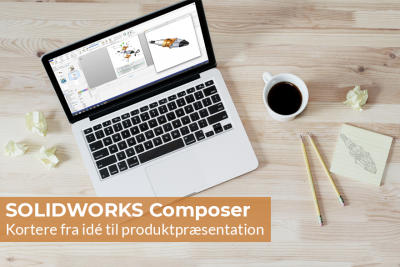 Kortere fra idé til produktpræsentation med SOLIDWORKS Composer