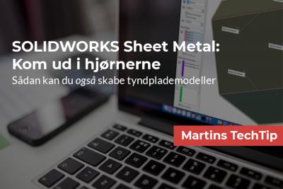 Tyndplademodeller med SOLIDWORKS Sheet Metal