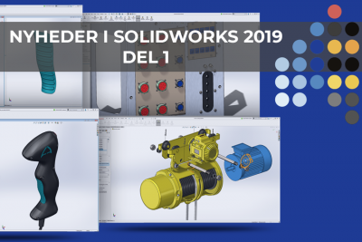 SOLIDWORKS 2019 nyheder del 1