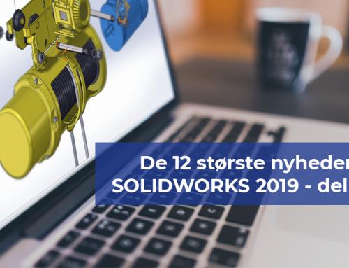 De største 12 nyheder i SOLIDWORKS 2019 – del 2