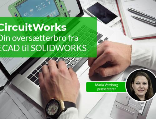 CircuitWorks: Din oversætterbro fra ECAD til SOLIDWORKS