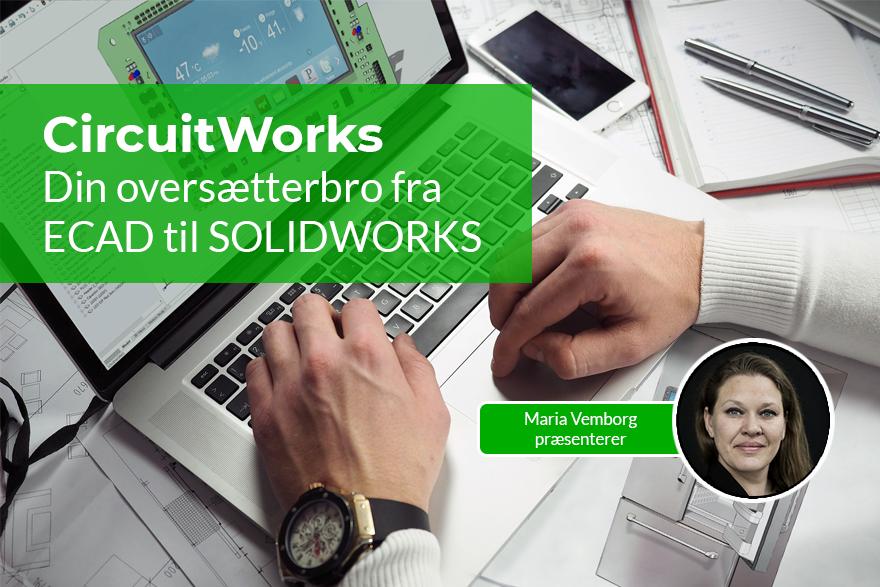 CircuitWorks er din integration mellem ECAD og SOLIDWORKS