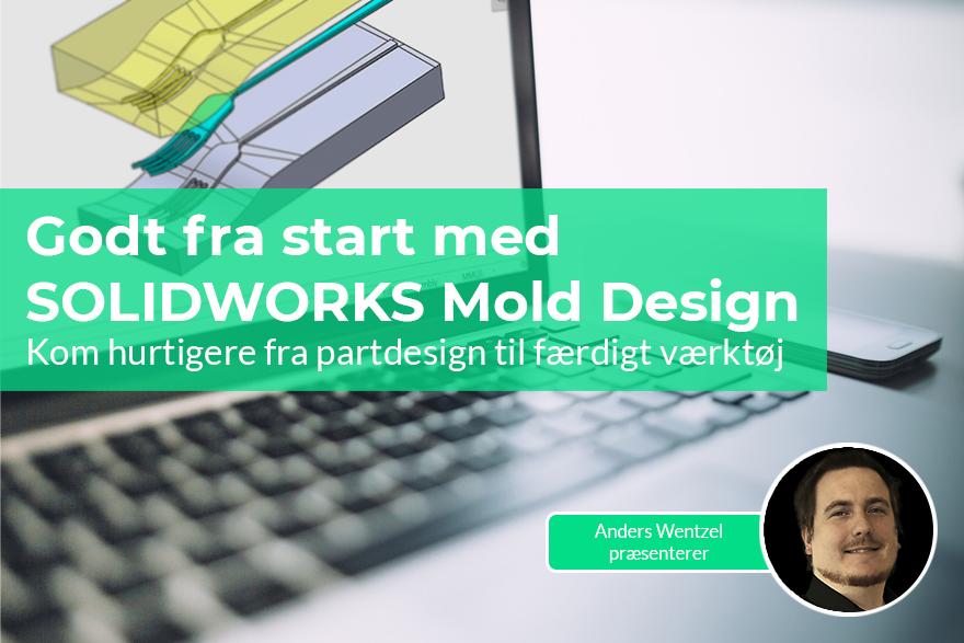 Godt fra start med SOLIDWORKS Mold Design