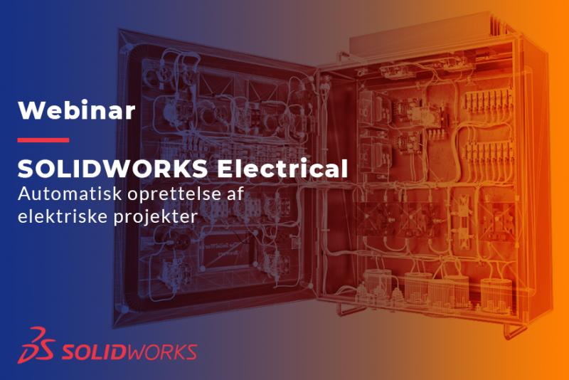 Webinar: SOLIDWORKS Electrical: Automatisk oprettelse af elektriske projekter