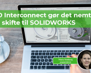 Skift til SOLIDWORKS med 3D Interconnect - det er nemt!