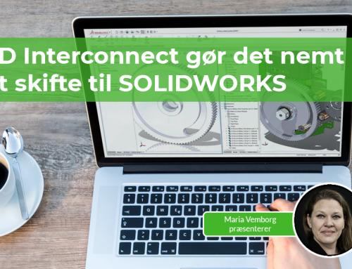 3D Interconnect gør det nemt at skifte til SolidWorks