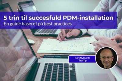 En guide med 5 trin til PDM-installation