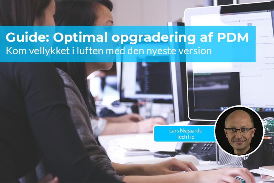 Vi guider dig til at opgradere PDM til nyeste version