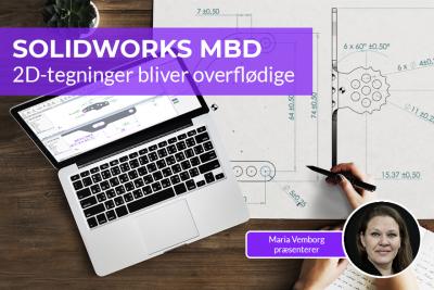 2D-tegninger bliver overflødige med SOLIDWORKS MBD