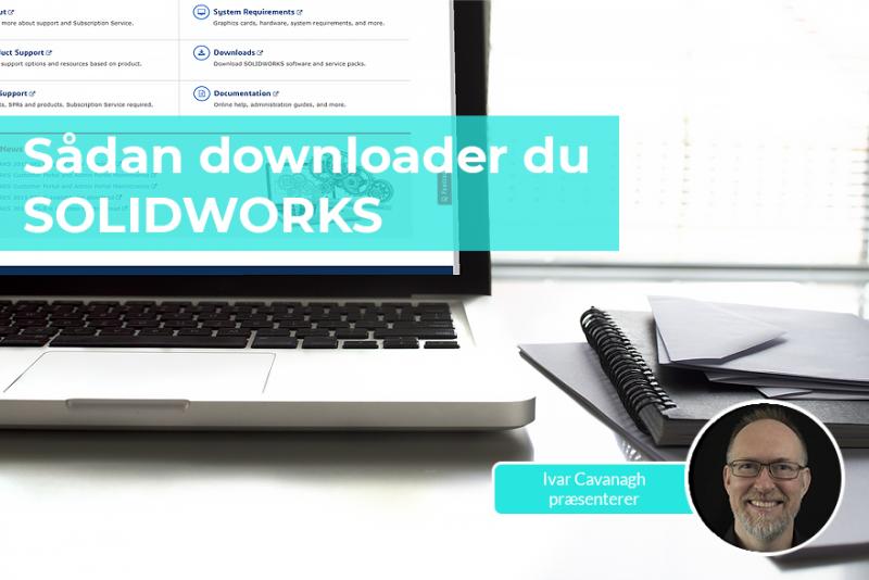 Download SOLIDWORKS - vi guider dig til hvor og hvordan