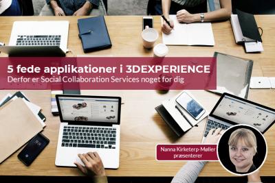 Vi præsenterer 5 fede applikationer fra Social Collaboration Services i 3DEXPERIENCE