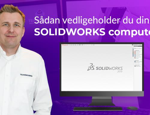 Sådan vedligeholder du din SOLIDWORKS Computer