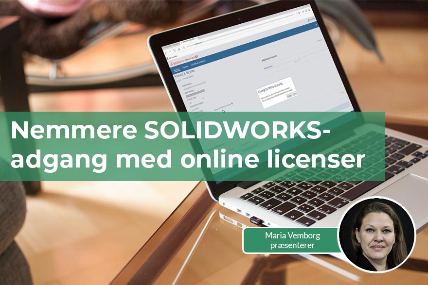 Vi guider dig til at arbejde med online licenser til SOLIDWORKS