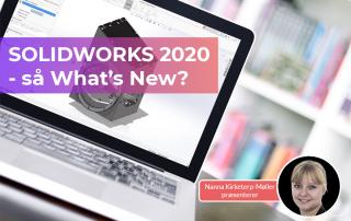 What's New i SOLIDWORKS 2020 - det kigger vi på