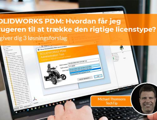 SOLIDWORKS PDM: Hvordan får jeg brugeren til at trække den rigtige licenstype?