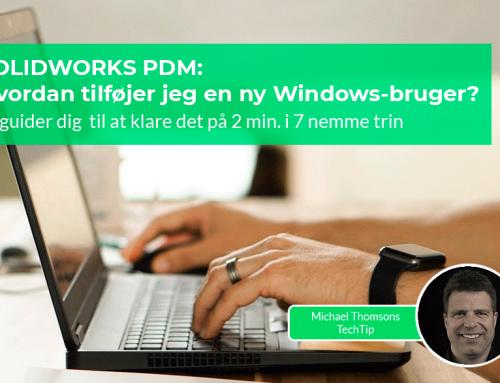 SOLIDWORKS PDM: Hvordan tilføjer jeg en ny Windows-bruger?
